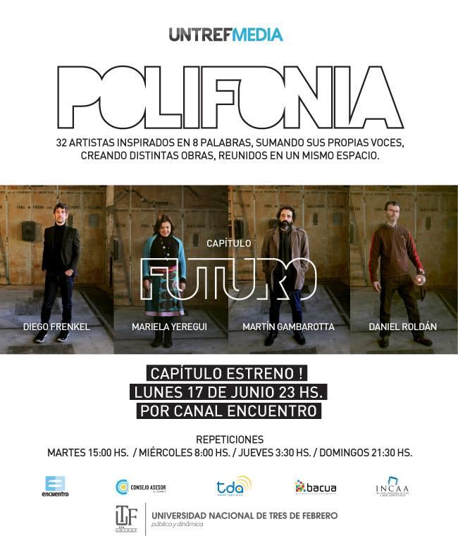Polifonía, hoy estreno, repeticiones durante la semana